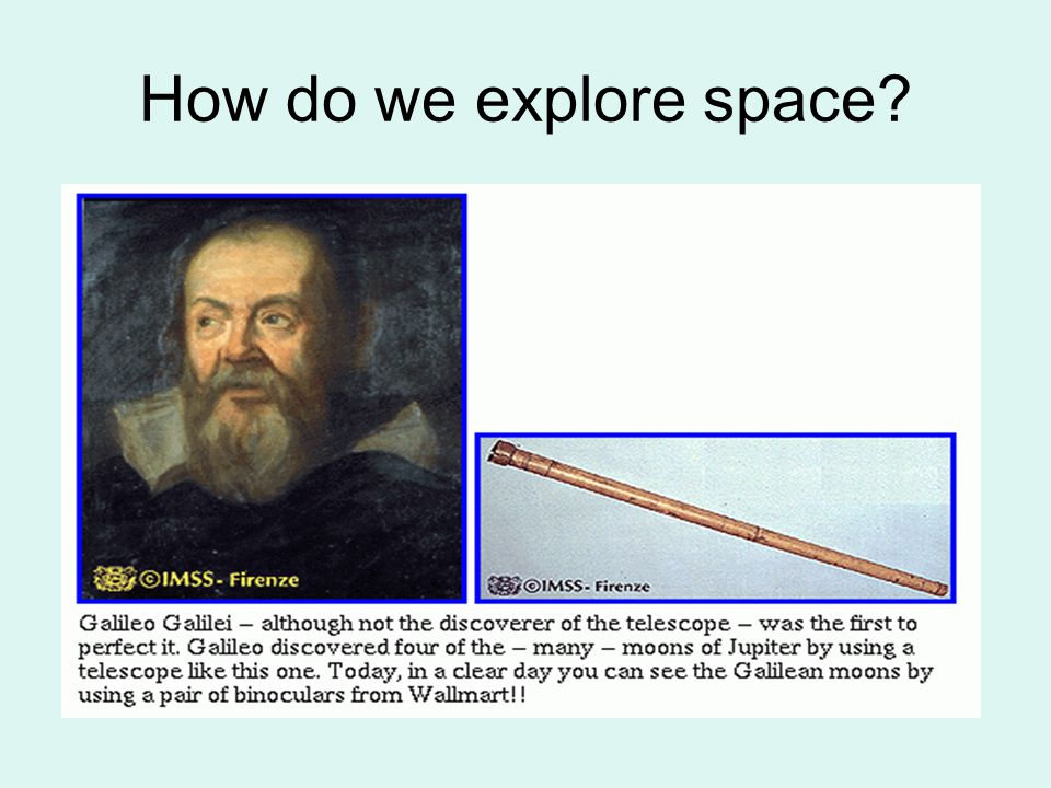How do we explore space
