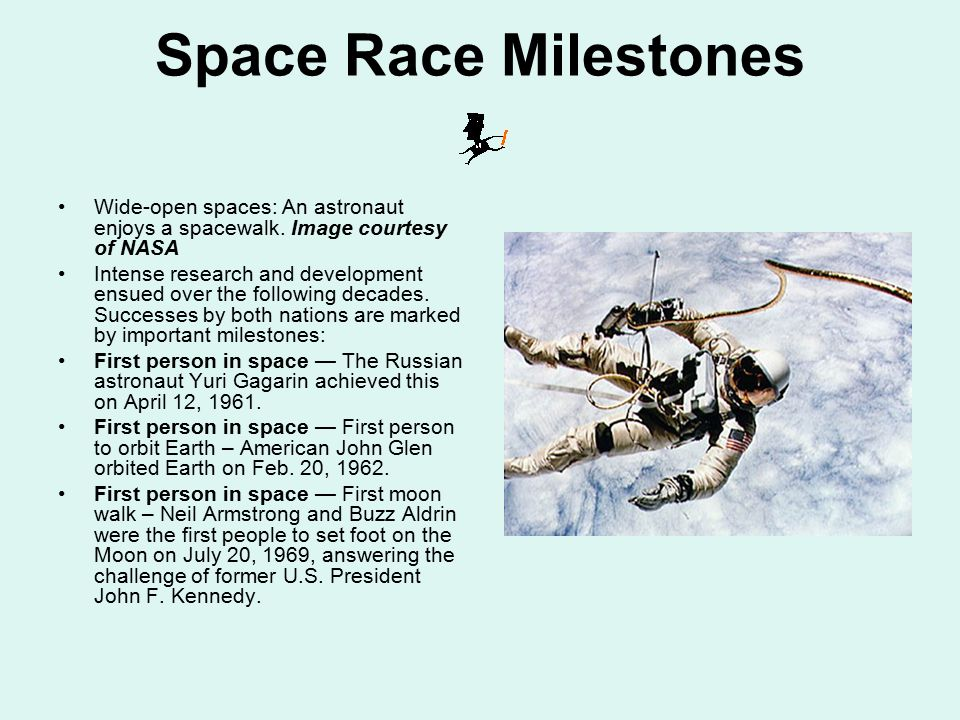 Space Race Milestones Wide-open spaces: An astronaut enjoys a spacewalk. Image courtesy of NASA.