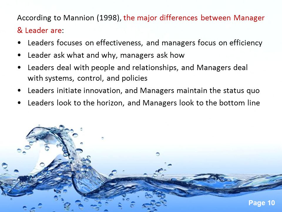 According to Mannion (1998), the major differences between Manager