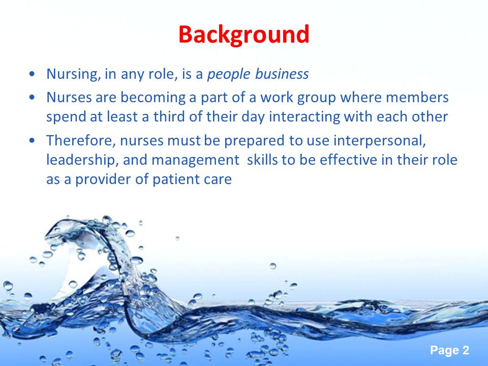 Background Nursing, in any role, is a people business
