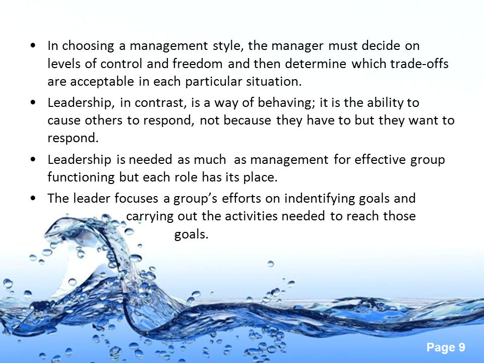 In choosing a management style, the manager must decide on levels of control and freedom and then determine which trade-offs are acceptable in each particular situation.