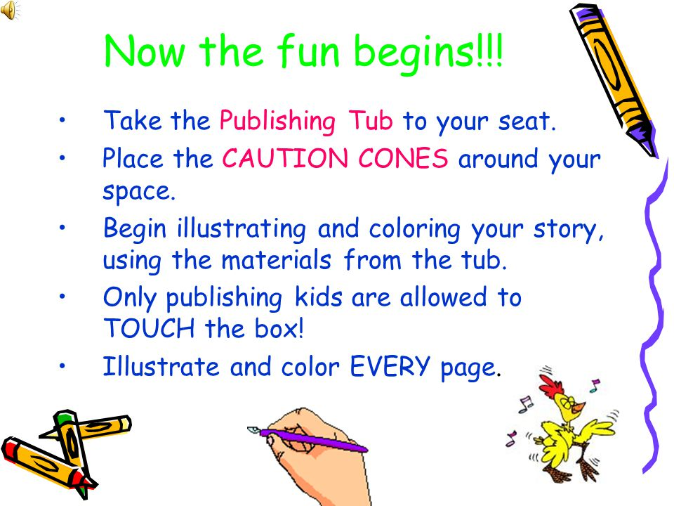 Now the fun begins!!! Take the Publishing Tub to your seat.