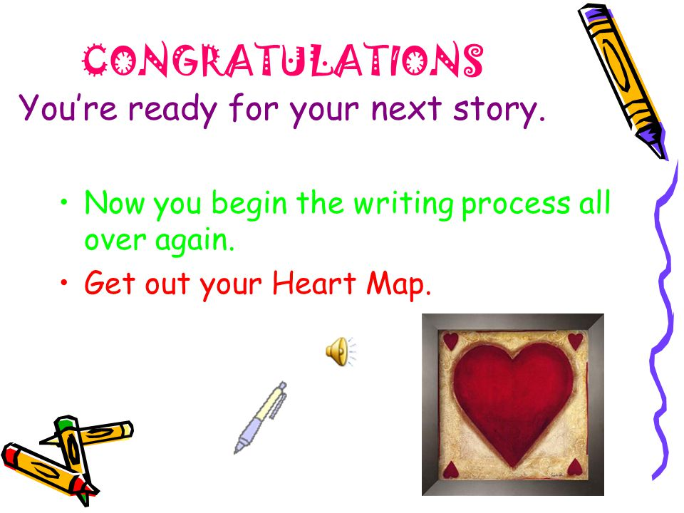 CONGRATULATIONS You're ready for your next story.