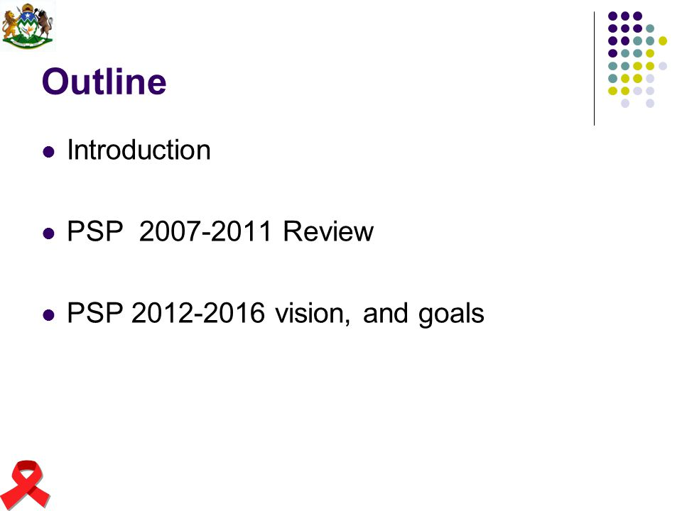 Outline Introduction PSP 2007-2011 Review