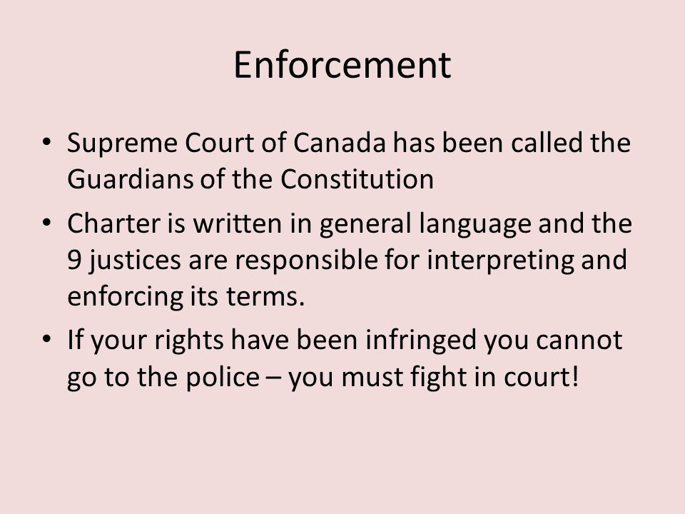 Enforcement Supreme Court of Canada has been called the Guardians of the Constitution.