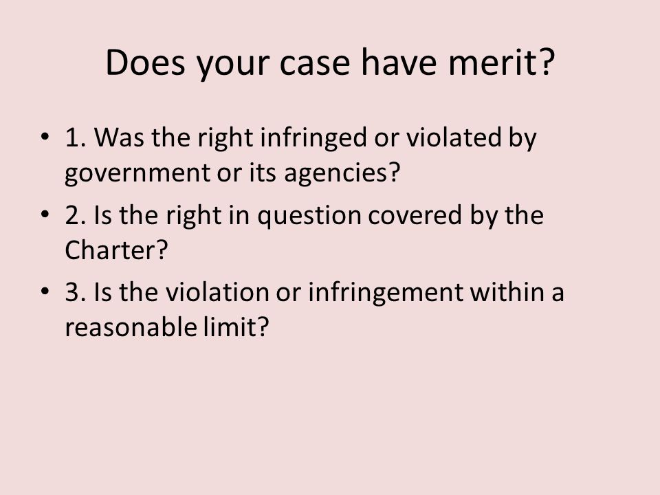 Does your case have merit