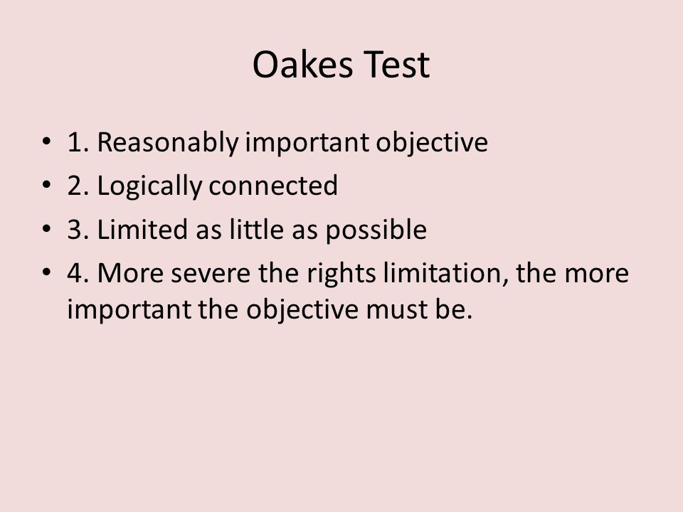 Oakes Test 1. Reasonably important objective 2. Logically connected