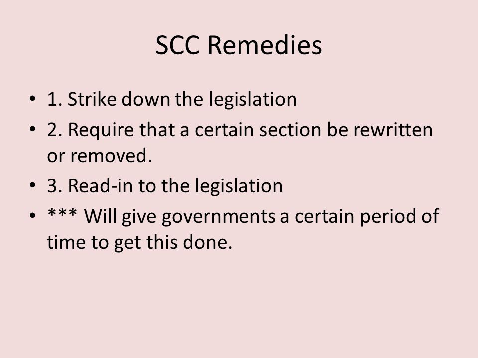 SCC Remedies 1. Strike down the legislation