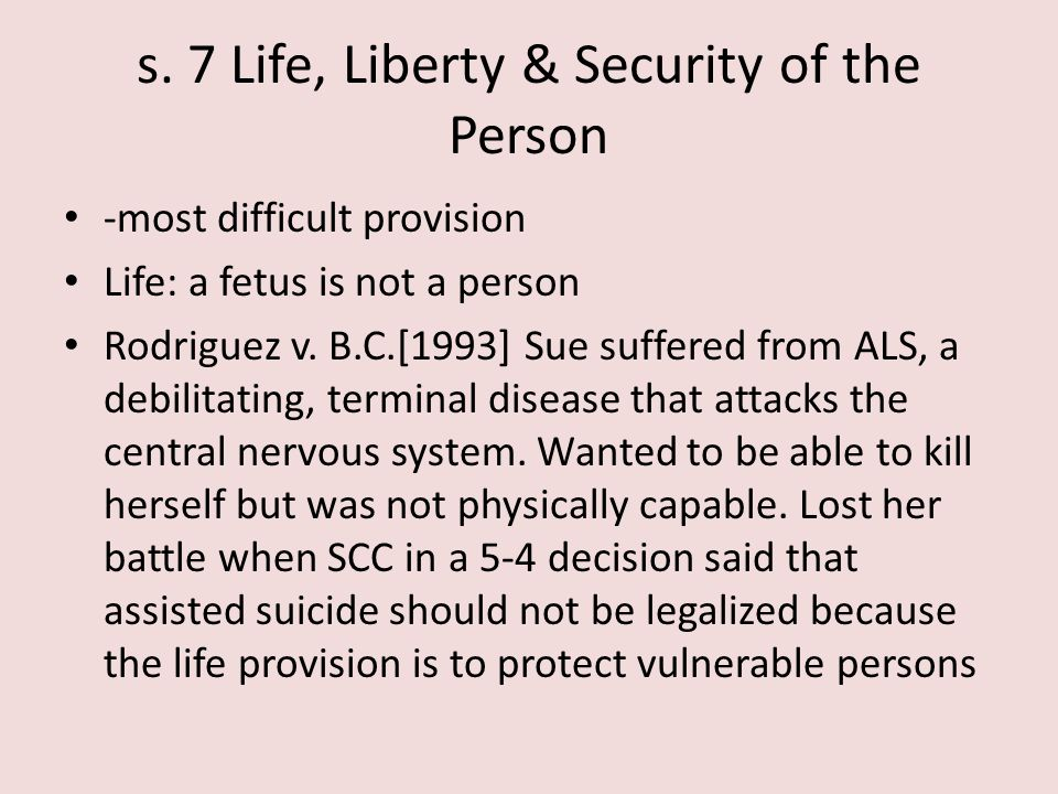 s. 7 Life, Liberty & Security of the Person