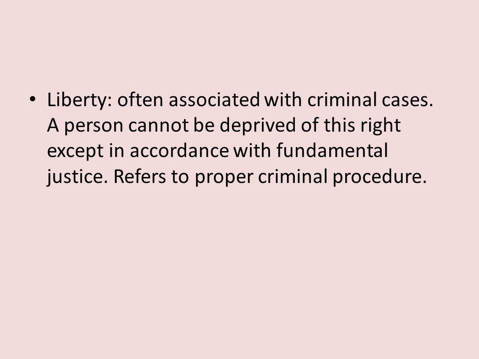 Liberty: often associated with criminal cases