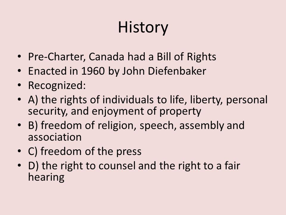 History Pre-Charter, Canada had a Bill of Rights