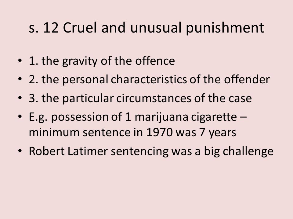 s. 12 Cruel and unusual punishment