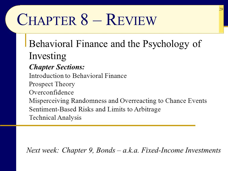 CHAPTER 8 – REVIEW Behavioral Finance and the Psychology of Investing