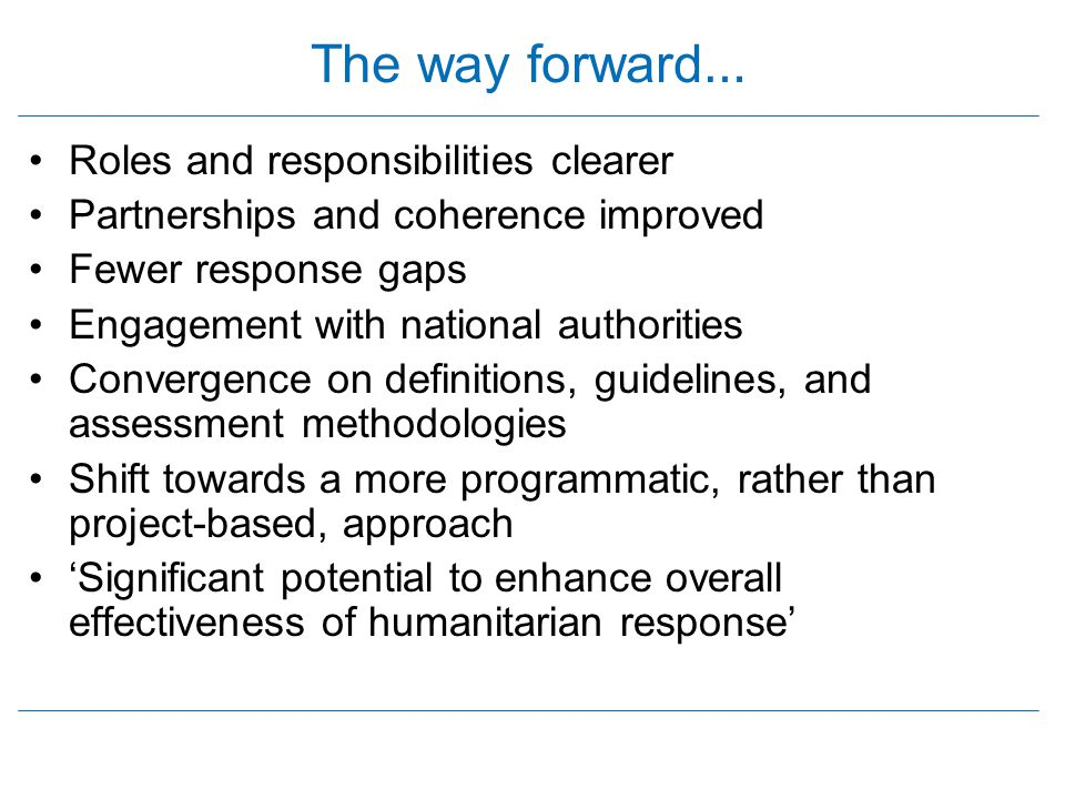 The way forward… Roles and responsibilities clearer