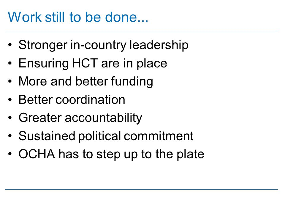 Work still to be done… Stronger in-country leadership