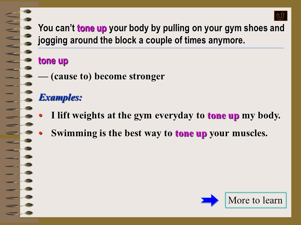 You can't tone up your body by pulling on your gym shoes and jogging around the block a couple of times anymore.