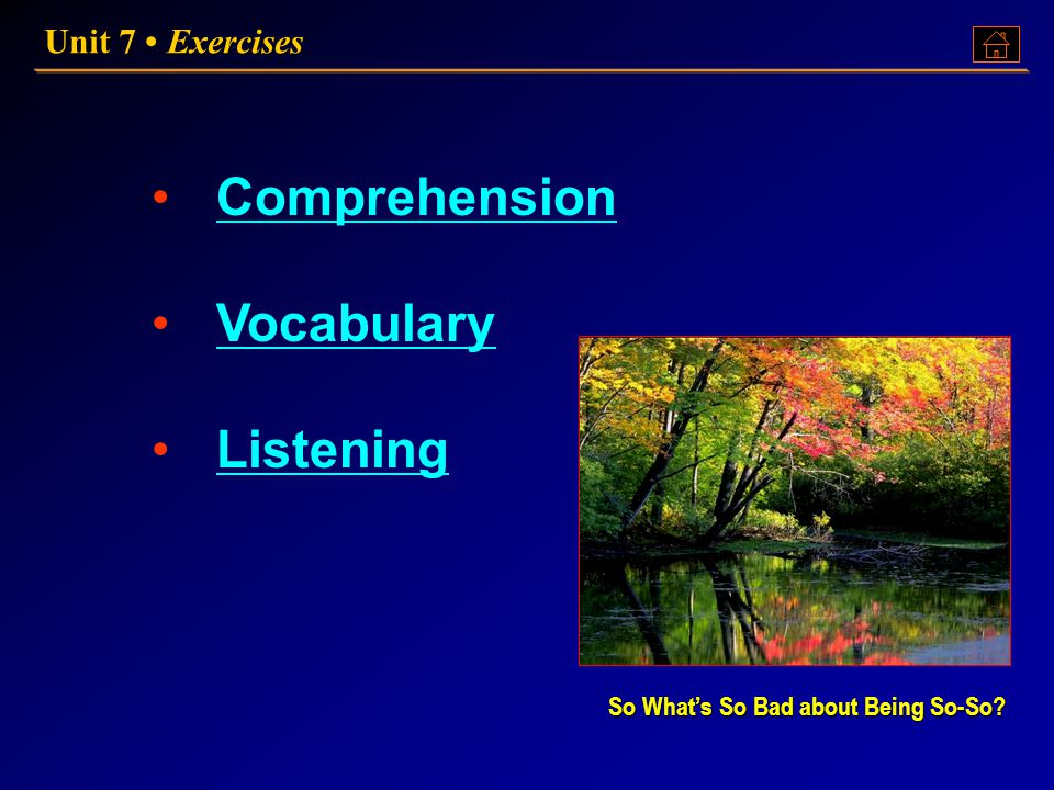 Comprehension Vocabulary Listening Unit 7 • Exercises