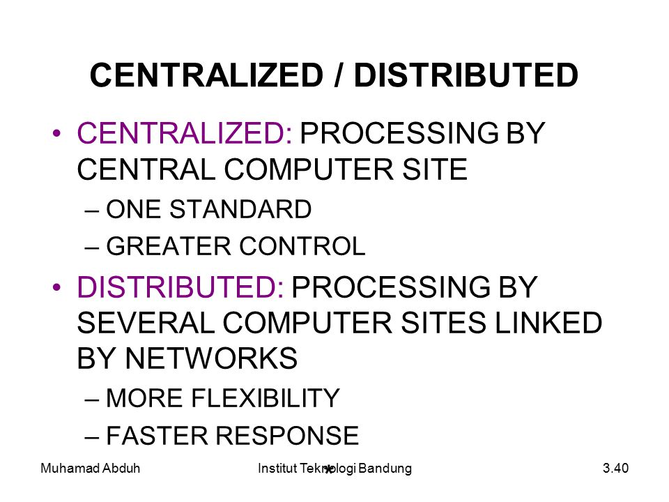 CENTRALIZED / DISTRIBUTED