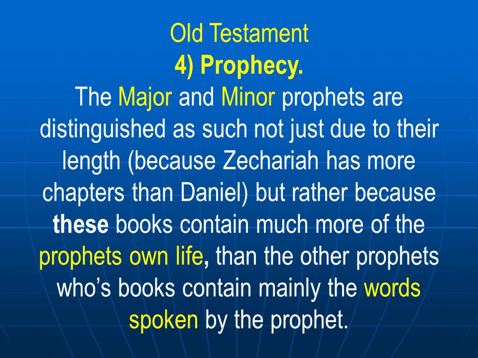 Old Testament 4) Prophecy.