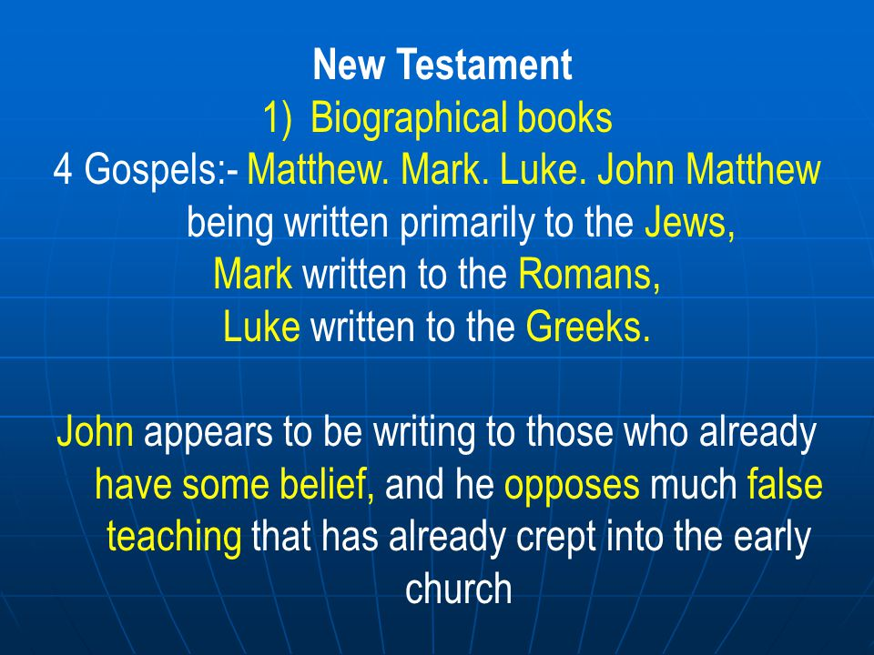 Mark written to the Romans, Luke written to the Greeks.