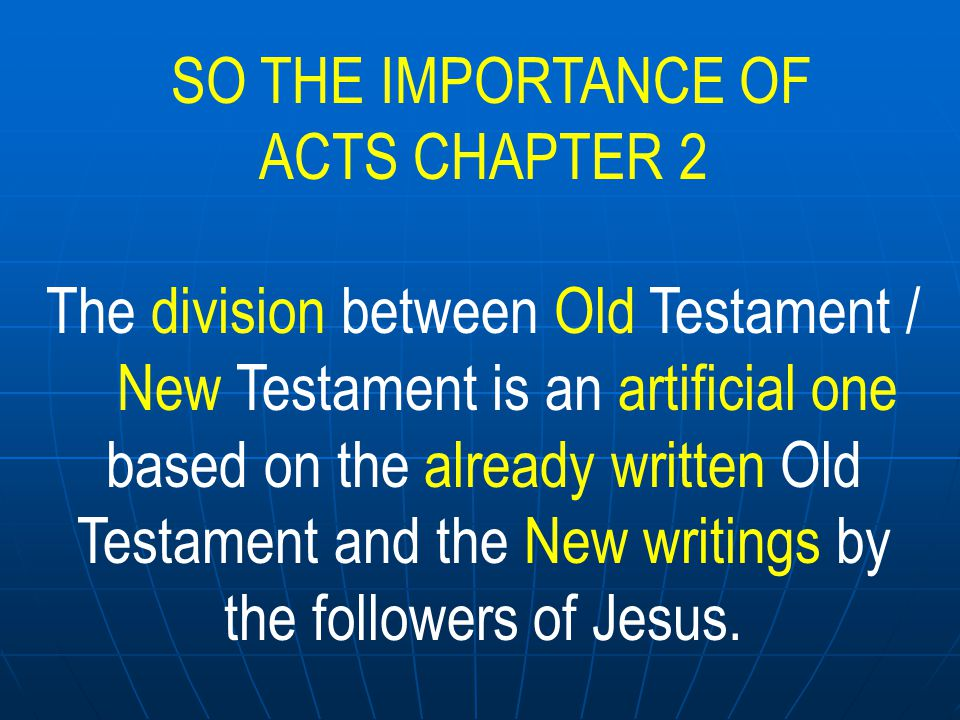 based on the already written Old Testament and the New writings by
