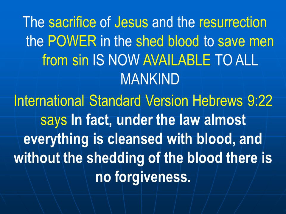 International Standard Version Hebrews 9:22