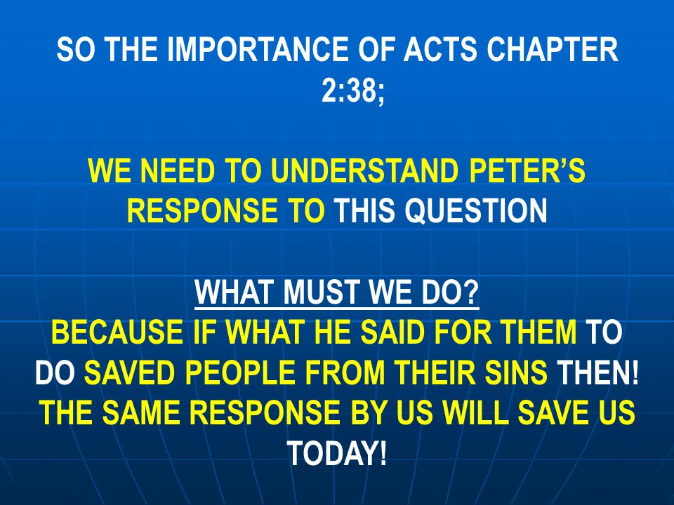 SO THE IMPORTANCE OF ACTS CHAPTER 2:38;