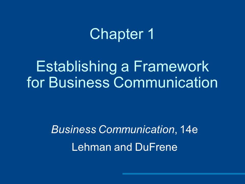 Chapter 1 Establishing a Framework for Business Communication