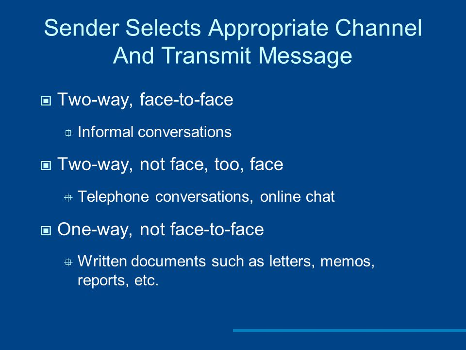 Sender Selects Appropriate Channel And Transmit Message