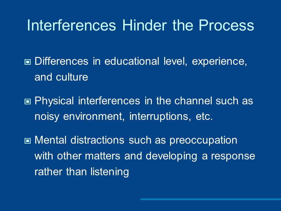 Interferences Hinder the Process