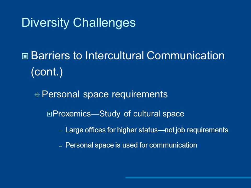 Diversity Challenges Barriers to Intercultural Communication (cont.)