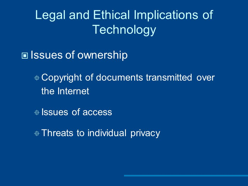 Legal and Ethical Implications of Technology