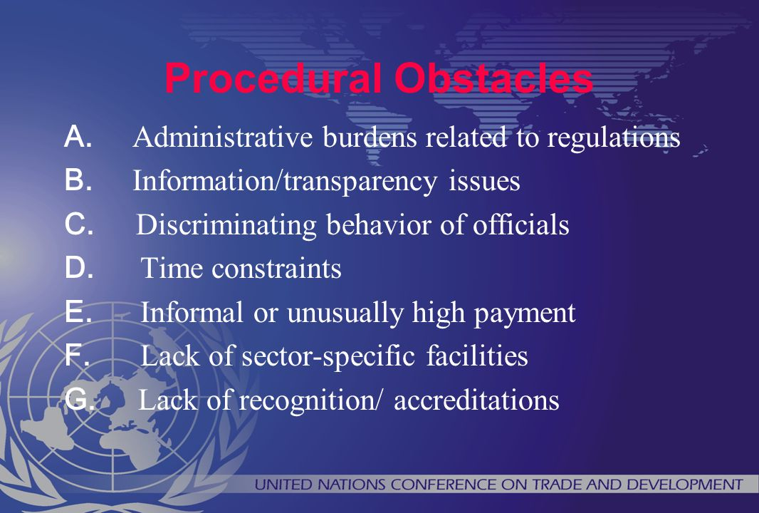 Procedural Obstacles Administrative burdens related to regulations