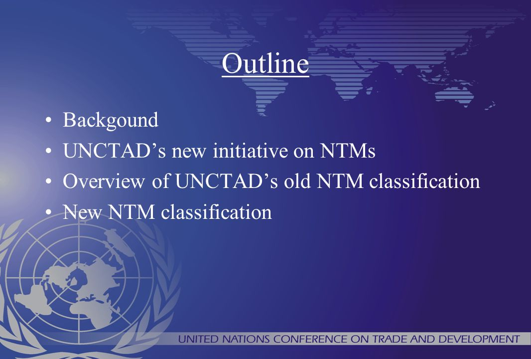 Outline Backgound UNCTAD's new initiative on NTMs