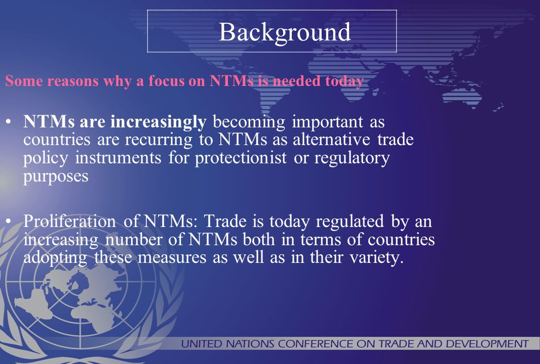 Background Some reasons why a focus on NTMs is needed today.