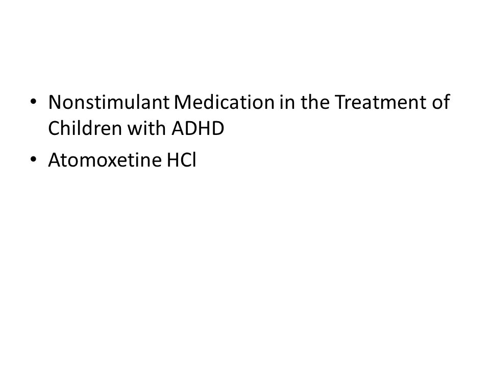 Nonstimulant Medication in the Treatment of Children with ADHD