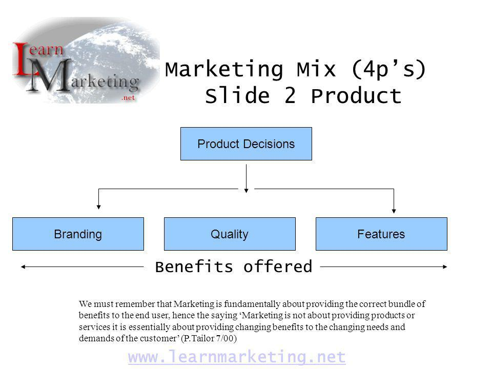 Marketing Mix (4p's) Slide 2 Product Benefits offered