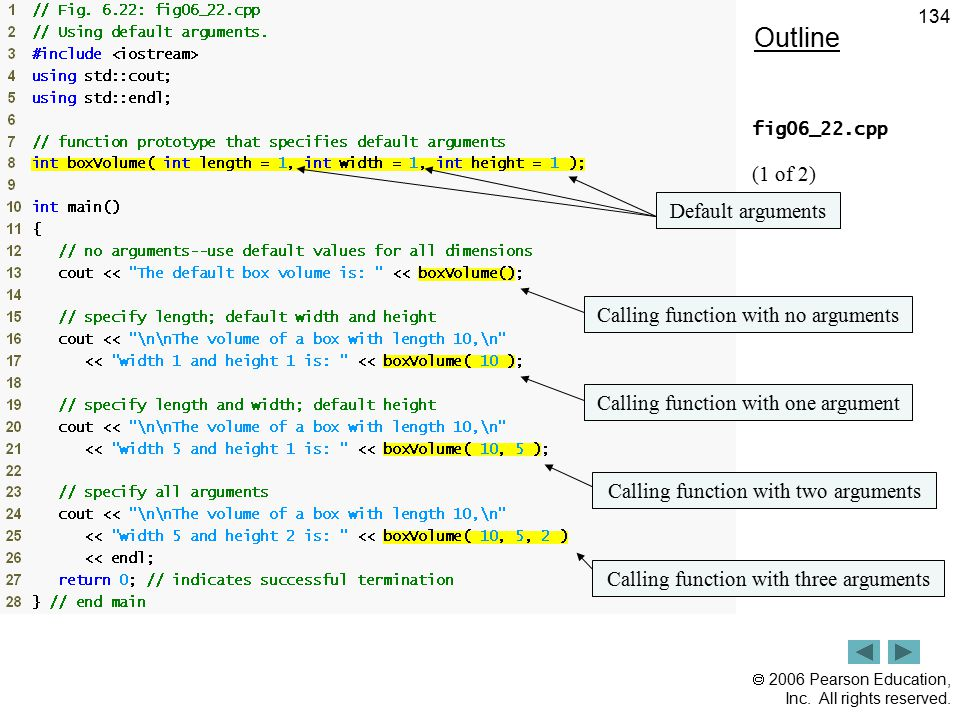 Outline (1 of 2) Default arguments Calling function with no arguments