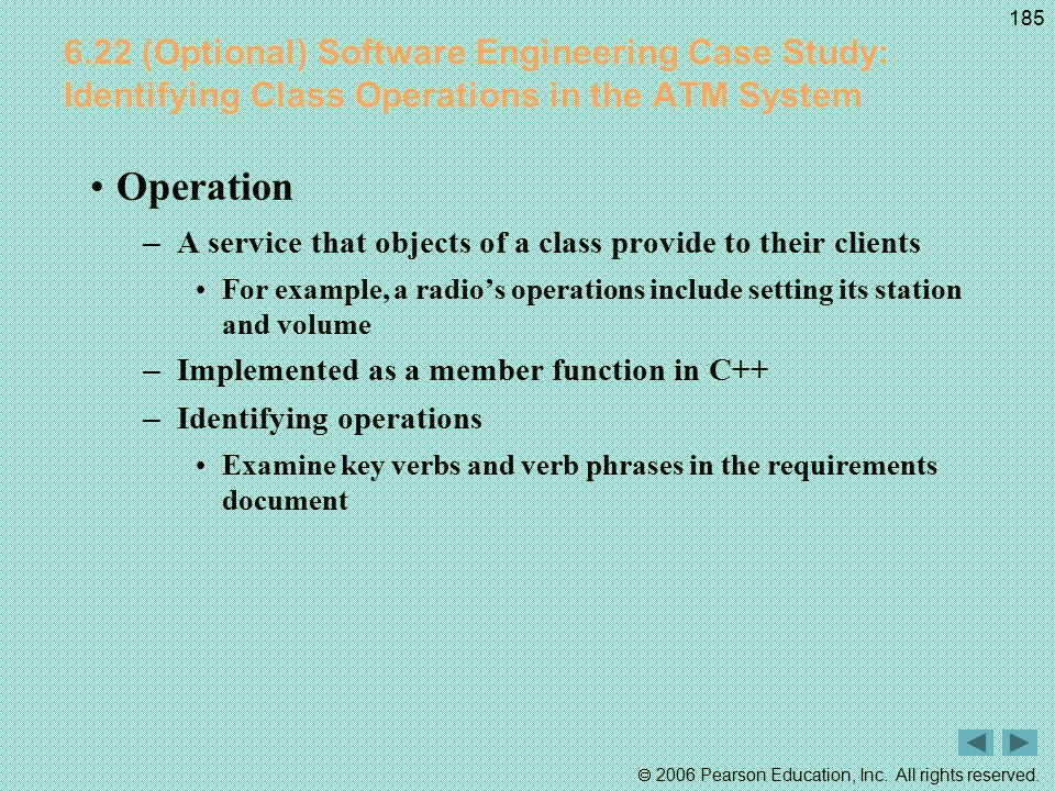 6.22 (Optional) Software Engineering Case Study: Identifying Class Operations in the ATM System