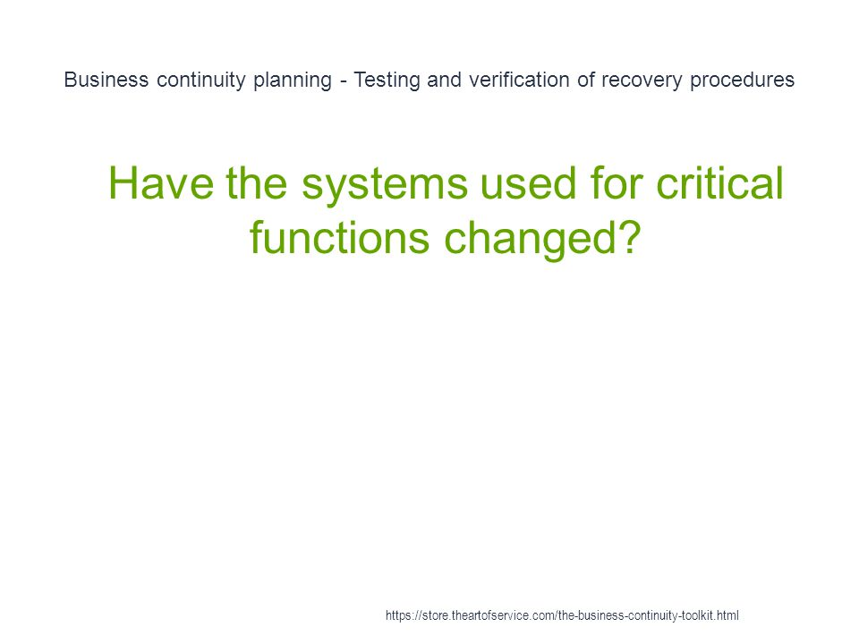 Have the systems used for critical functions changed