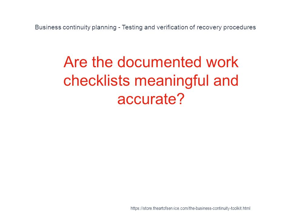 Are the documented work checklists meaningful and accurate