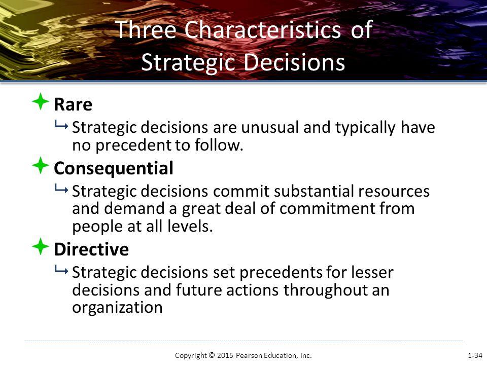 Three Characteristics of Strategic Decisions