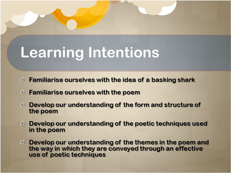 Learning Intentions Familiarise ourselves with the idea of a basking shark. Familiarise ourselves with the poem.