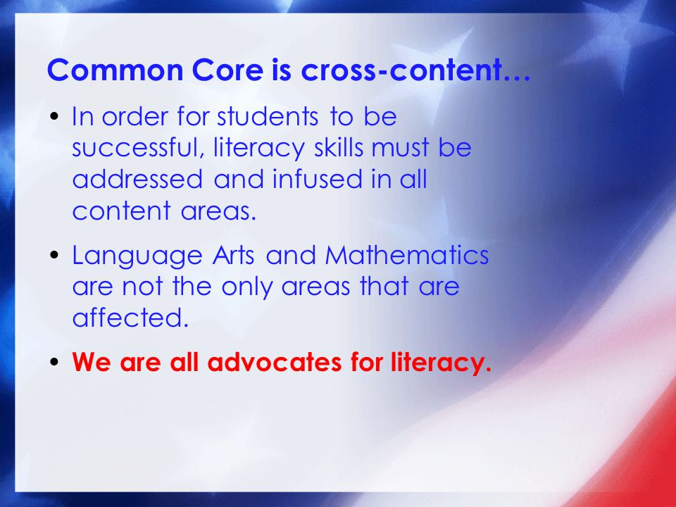 Common Core is cross-content…