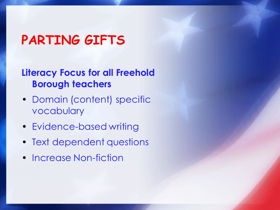 PARTING GIFTS Literacy Focus for all Freehold Borough teachers