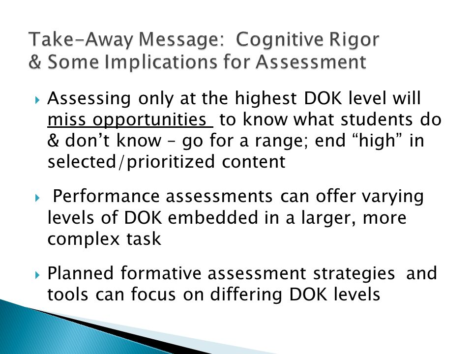 Take-Away Message: Cognitive Rigor & Some Implications for Assessment