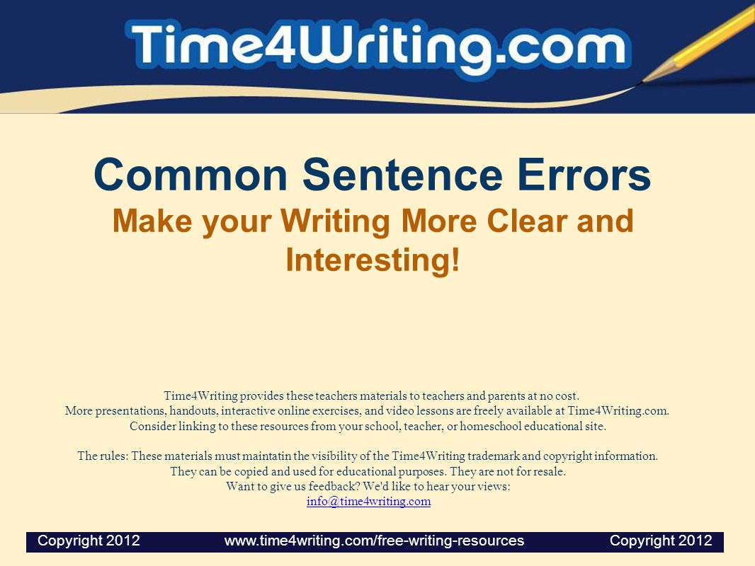 Common Sentence Errors Make your Writing More Clear and Interesting!