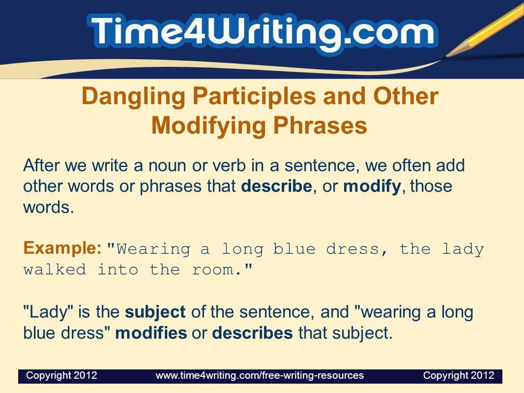 Dangling Participles and Other Modifying Phrases