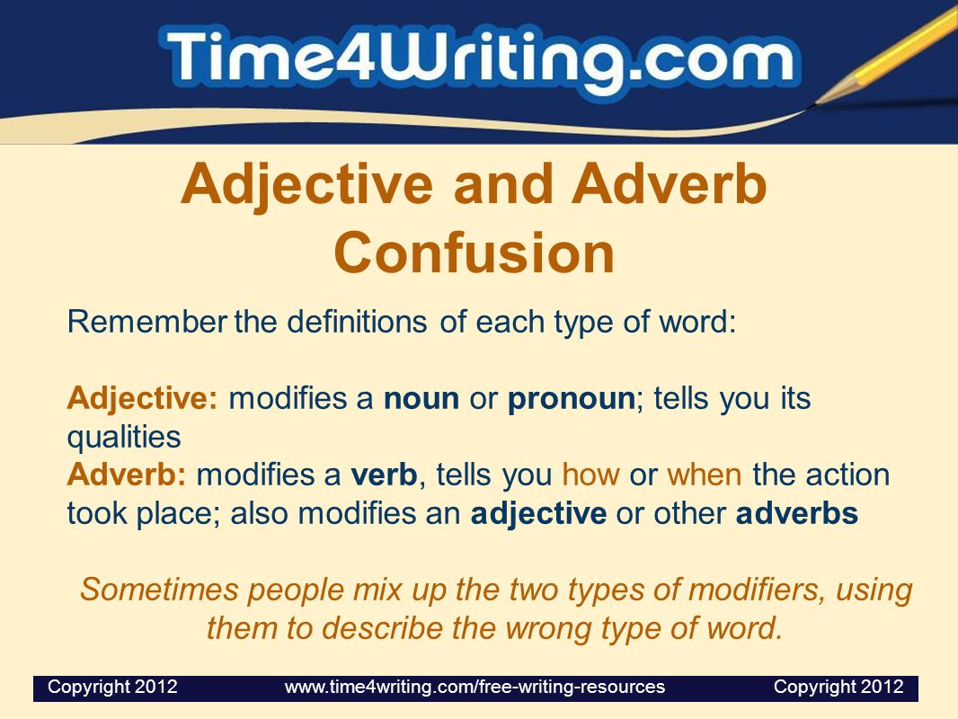 Adjective and Adverb Confusion