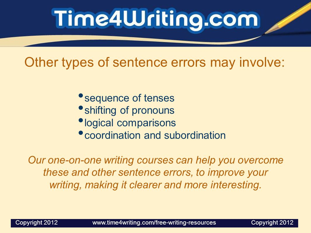 Other types of sentence errors may involve: